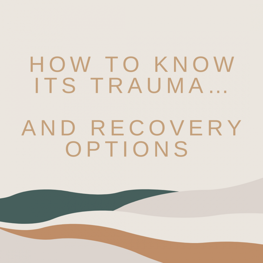 How to Know You're Experiencing Trauma and Recovery Options